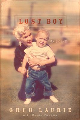 Lost Boy : My Story - Ellen Santilli Vaughn; Greg Laurie