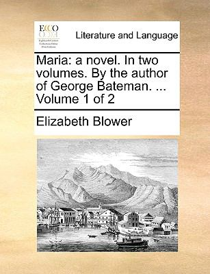 Mari : A novel. in two volumes. by the author of George Bateman... . Volume 1 Of 2 - Elizabeth Blower