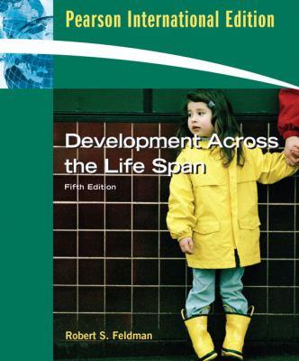 Development Across the Life Span. Robert S. Feldman