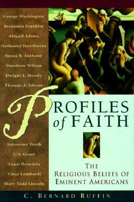 Profiles of Faith : The Religious Beliefs of Eminent Americans - C. Bernard Ruffin
