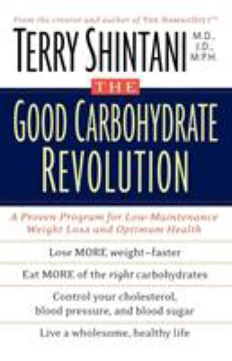 The Good Carbohydrate Revolution: A    book by Terry Shintani