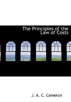Paperback The Principles of the Law of Costs Book