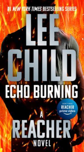 Echo Burning - Book #5 of the Jack Reacher