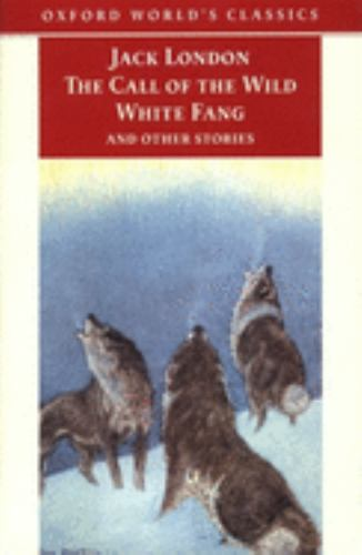The Call of the Wild, White Fang, and Other Sto... 0192835149 Book Cover