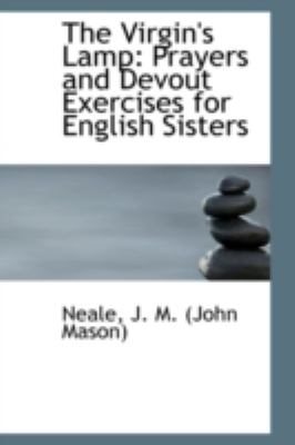 Paperback The Virgin's Lamp : Prayers and Devout Exercises for English Sisters Book