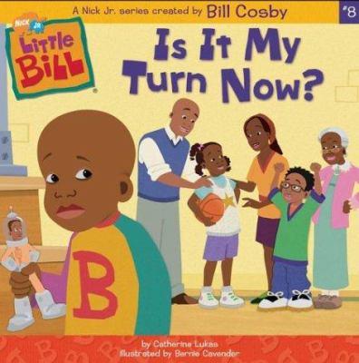 Is It My Turn Now? (Little Bill Books... by Catherine Lukas