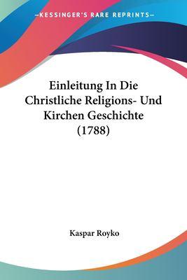Paperback Einleitung in Die Christliche Religions- und Kirchen Geschichte Book