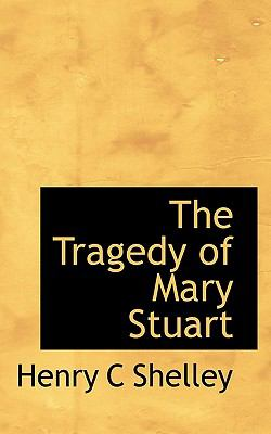 Paperback The Tragedy of Mary Stuart Book