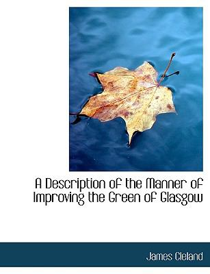Paperback A Description of the Manner of Improving the Green of Glasgow Book