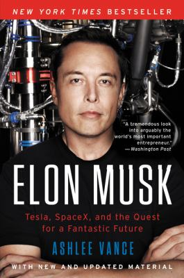 Paperback Elon Musk : Tesla, SpaceX, and the Quest for a Fantastic Future Book