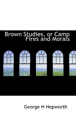 Paperback Brown Studies, or Camp Fires and Morals Book
