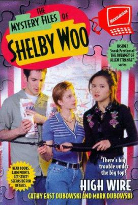 High Wire - Book #10 of the Mystery Files of Shelby Woo