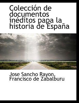 Paperback Colecci?n de Documentos in?ditos Papa la Historia de Espa? [Large Print] Book
