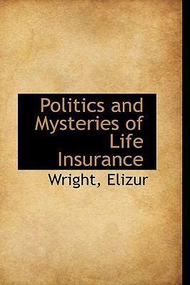 Paperback Politics and Mysteries of Life Insurance Book