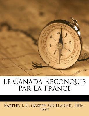 Paperback Le Canada Reconquis Par la France Book