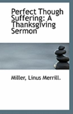 Paperback Perfect Though Suffering : A Thanksgiving Sermon Book