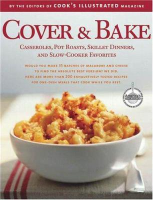 Cover & Bake (A Best Recipe Classics) - Book  of the Best Recipe