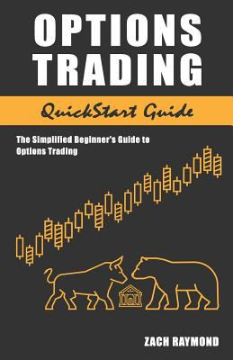options trading quickstart guide the book by zach raymond rh thriftbooks com beginners guide to binary options trading options trading quickstart guide - the simplified beginner's guide to options trading