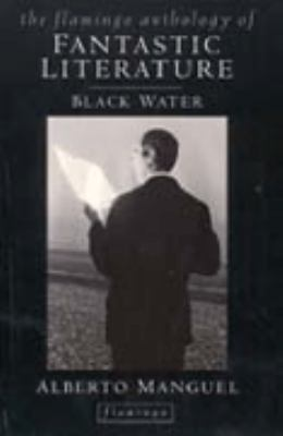 Black Water: The Anthology of Fantastic Literature - Book #1 of the Black Water
