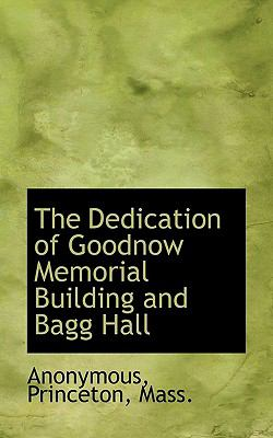 Paperback The Dedication of Goodnow Memorial Building and Bagg Hall Book