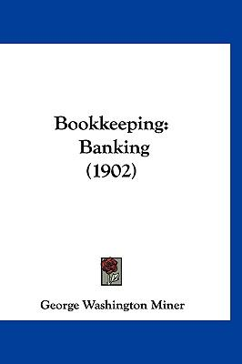 1120209803 - George Washington Miner: Bookkeeping : Banking (1902) - Buch