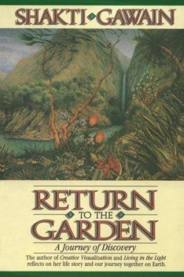 Return To The Garden A Journey Of Book By Shakti Gawain