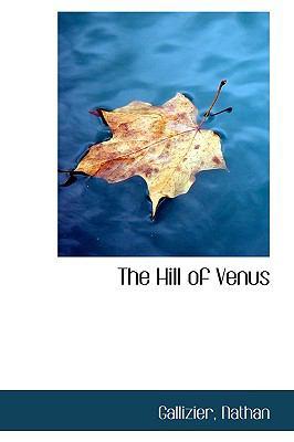 Paperback The Hill of Venus Book