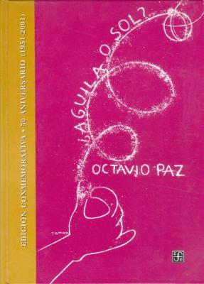 ?guila o Sol? : Edici?n Conmemorativa - Octavio Paz Lozano
