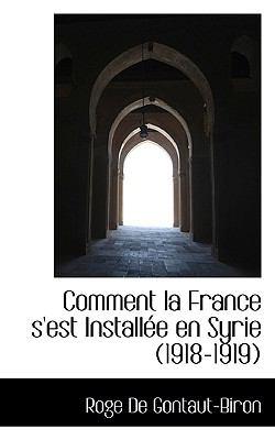 Paperback Comment la France S'Est Install?e en Syrie Book