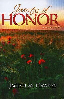Journey of Honor : A Love Story - Jaclyn M. Hawkes