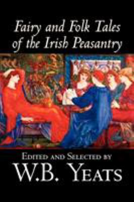Fairy and Folk Tales of the Irish Peasantry, Ed... 1598186566 Book Cover