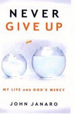 Paperback Never Give Up : My Life and God's Mercy Book
