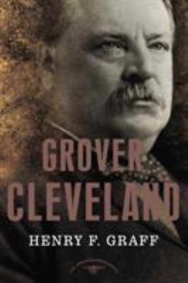 Grover Cleveland: - Book #22 of the American Presidents