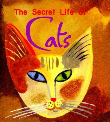 The Secret Life of Cats - Andrews McMeel Publishing, LLC Staff; Ariel Books; Andrews McMeel Publishing Staff; Ariel Books Staff