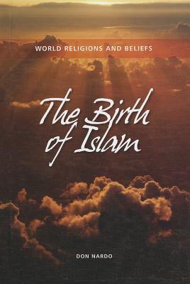The Birth of Islam - Don Nardo