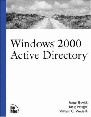 Windows 2000 Active Directory - Doug Hauger; Wade, William C., III; Ed Brovick