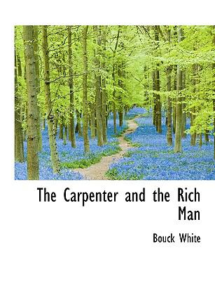 Paperback The Carpenter and the Rich Man Book