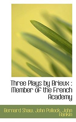 Paperback Three Plays by Brieux : Member of the French Academy Book