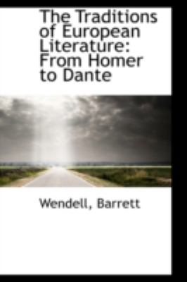 Paperback The Traditions of European Literature : From Homer to Dante Book
