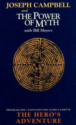 The Hero's Adventure: Power of Myth 1 - Book #1 of the Joseph Campbell and Power of Myth