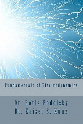 Fundamentals of Electrodynamics - Kaiser Kunz