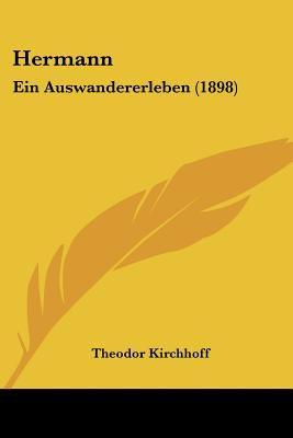 Paperback Hermann : Ein Auswandererleben (1898) Book