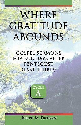 Where Gratitude Abounds : Sermons for Sundays after Pentecost, Last Third - Joseph M. Freeman