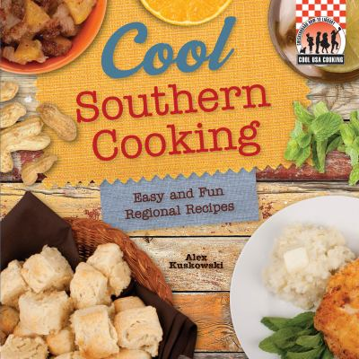 Full easy and fun regional recipes book series by alex kuskowski cool southern cooking easy and fun regional recipes forumfinder Images