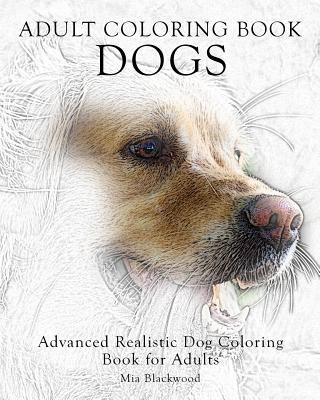 Adult Coloring Book Dogs: Advanced... by Mia Blackwood