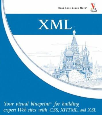 Xml your visual blueprint for building book by rob huddleston xml your visual blueprint for building expert websites with xml css xhtml and xslt malvernweather Images