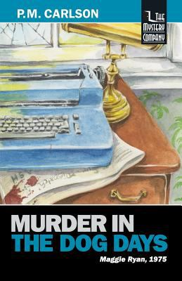 Murder in the Dog Days - Book #6 of the Maggie Ryan and Nick O'Connor
