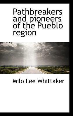 Paperback Pathbreakers and Pioneers of the Pueblo Region Book