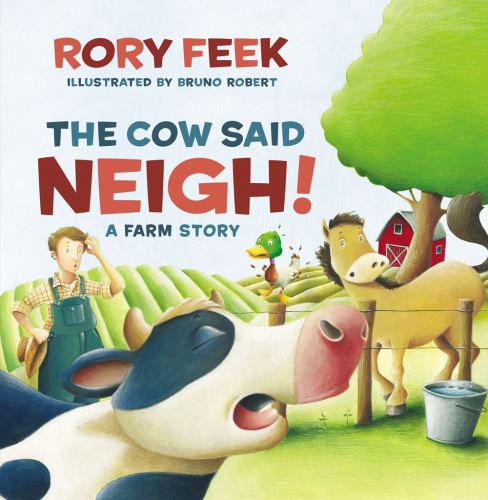 Hardcover The Cow Said Neigh! (picture Book) : A Farm Story Book