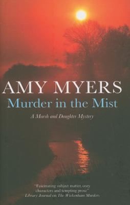 Murder in the Mist (Marsh and Daughter Mysteries) - Book #5 of the Peter and Georgia Marsh